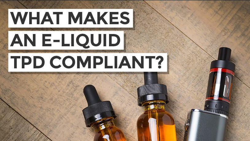 Is Your E-liquid Compliant The Tobacco Products Directive (TPD)?